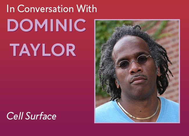 """A red square with the words, """" A Conversation with Dominic Taylor: Cell Surface."""" The image also contains a headshot of Dominic Taylor. He's wearing sunglasses, facing the camera directly. He has a light blue shirt on and a gold chain."""