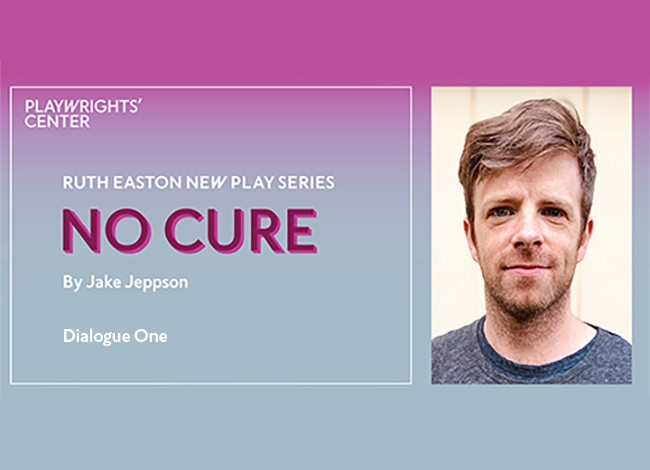 A rectangle with a gradient that goes from a blue gray to a bright pink. A headshot of Jake Jeppson appears next to the words, RUTH EASTON NEW PLAY SERIES, NO CURE by Jake Jeppson. Jake is wearing a t-shirt, looking straight into the camera.